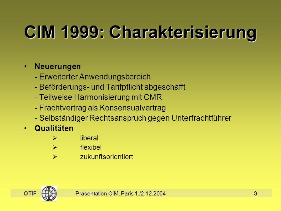CIM 1999: Charakterisierung