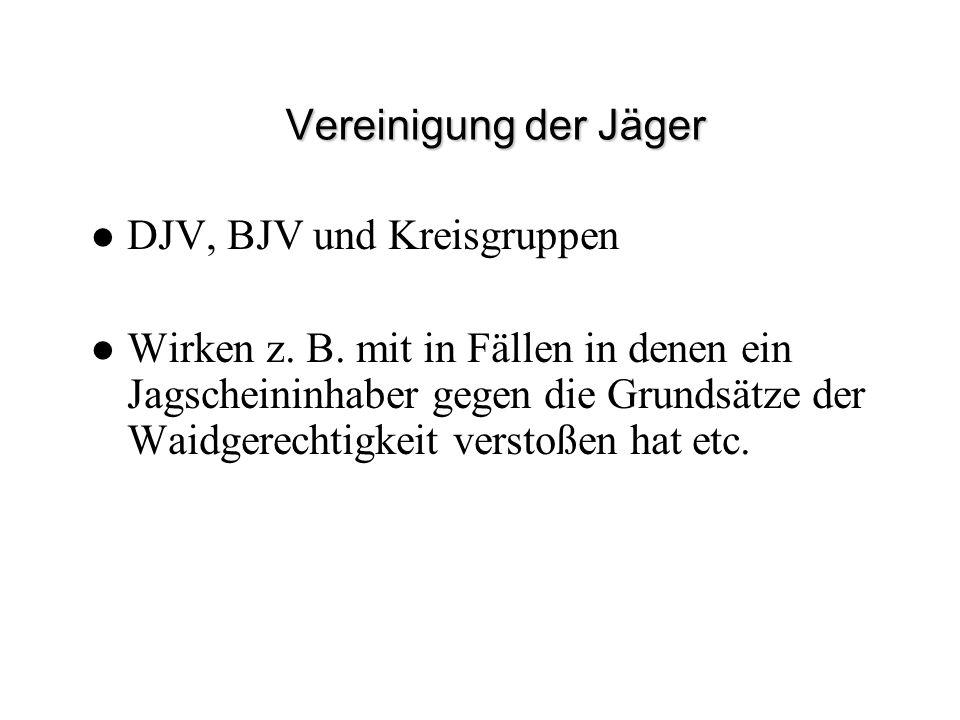 Vereinigung der Jäger DJV, BJV und Kreisgruppen.