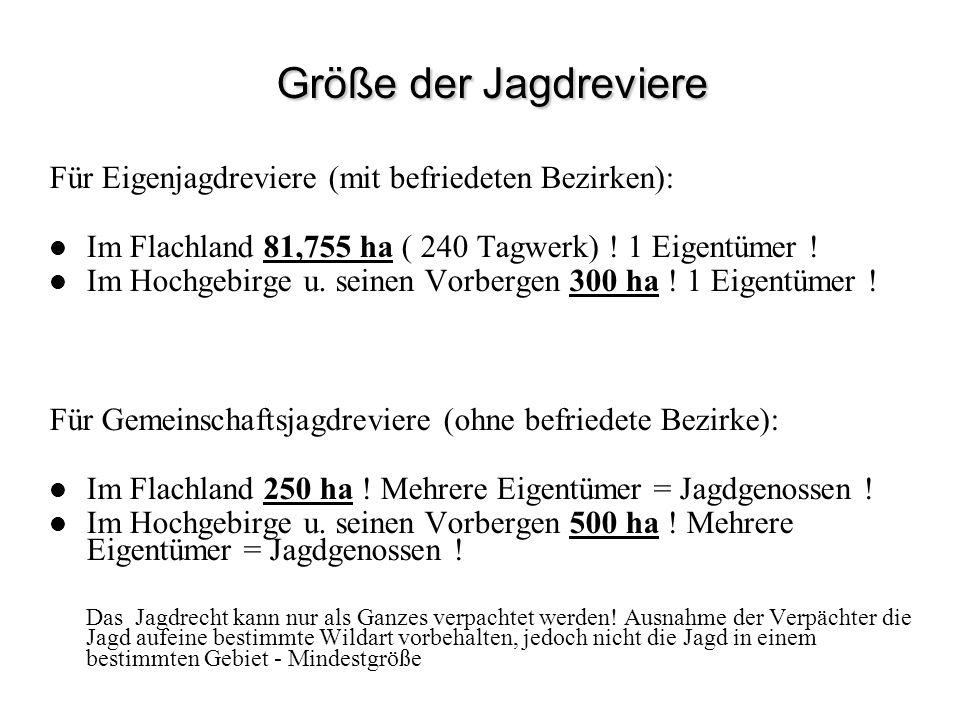 Größe der Jagdreviere Für Eigenjagdreviere (mit befriedeten Bezirken):