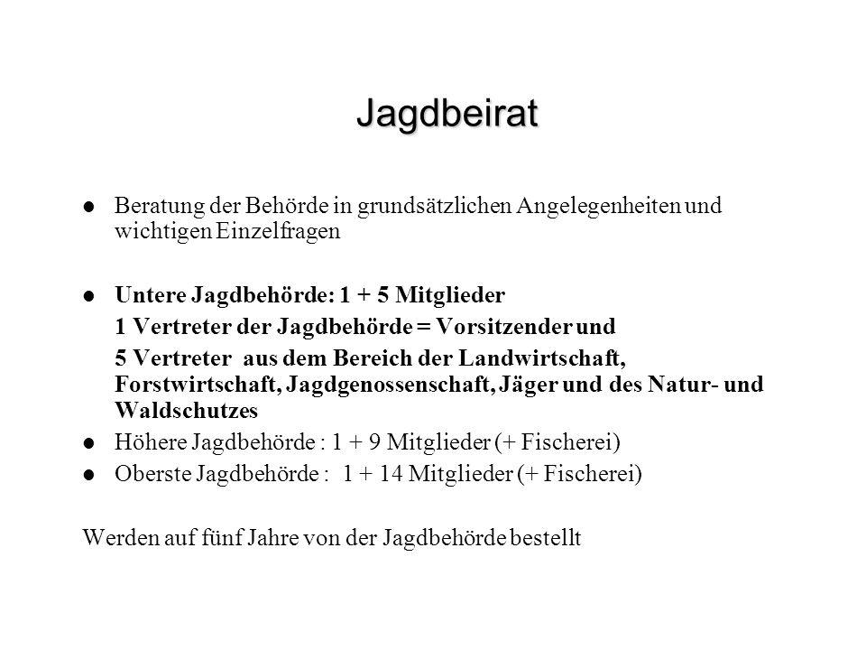 Jagdbeirat Beratung der Behörde in grundsätzlichen Angelegenheiten und wichtigen Einzelfragen. Untere Jagdbehörde: 1 + 5 Mitglieder.