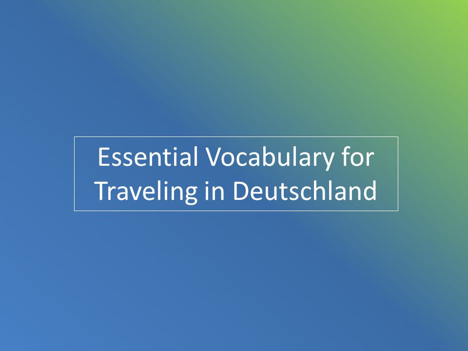 Essential Vocabulary for Traveling in Deutschland