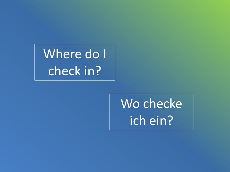 Where do I check in Wo checke ich ein
