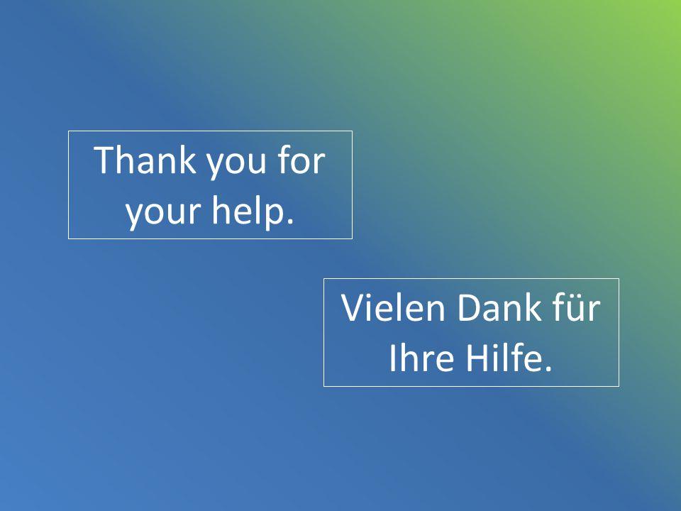 Vielen Dank für Ihre Hilfe.