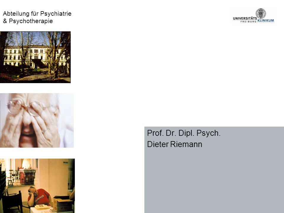 Prof. Dr. Dipl. Psych. Dieter Riemann
