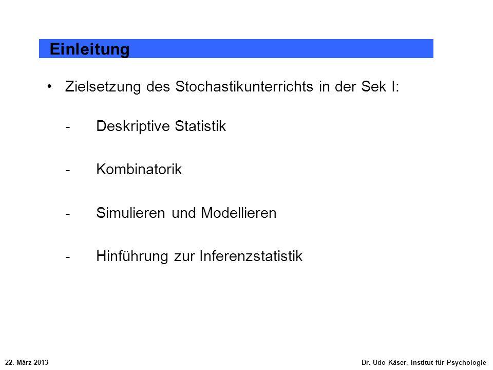 Einleitung Zielsetzung des Stochastikunterrichts in der Sek I: