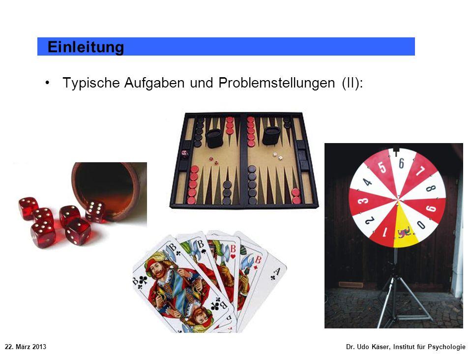 Einleitung Typische Aufgaben und Problemstellungen (II):