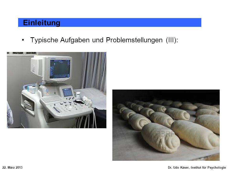 Einleitung Typische Aufgaben und Problemstellungen (III):