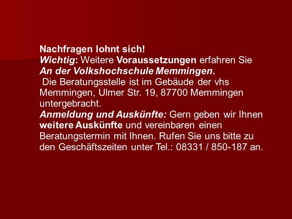 Nachfragen lohnt sich! Wichtig: Weitere Voraussetzungen erfahren Sie. An der Volkshochschule Memmingen.