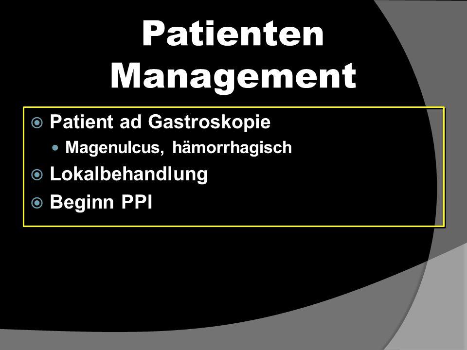Patienten Management Patient ad Gastroskopie Lokalbehandlung