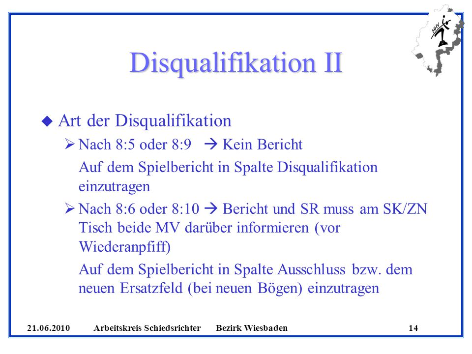 Disqualifikation II Art der Disqualifikation