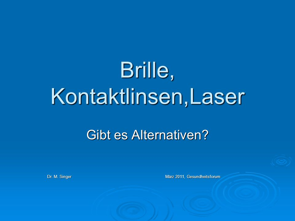 Brille, Kontaktlinsen,Laser
