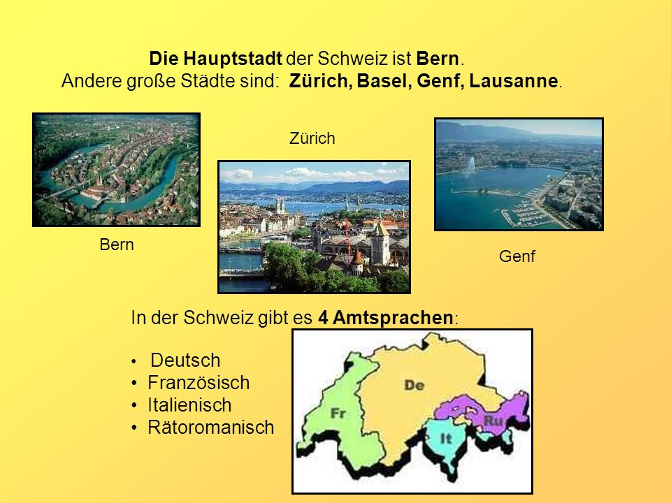 Die Hauptstadt der Schweiz ist Bern.