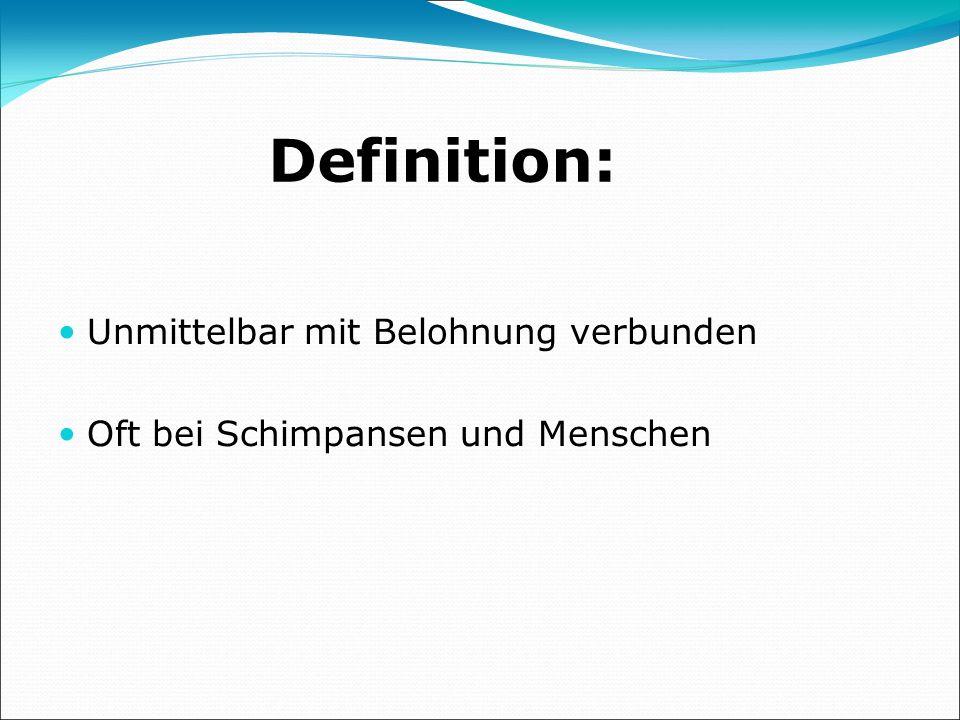 Definition: Unmittelbar mit Belohnung verbunden