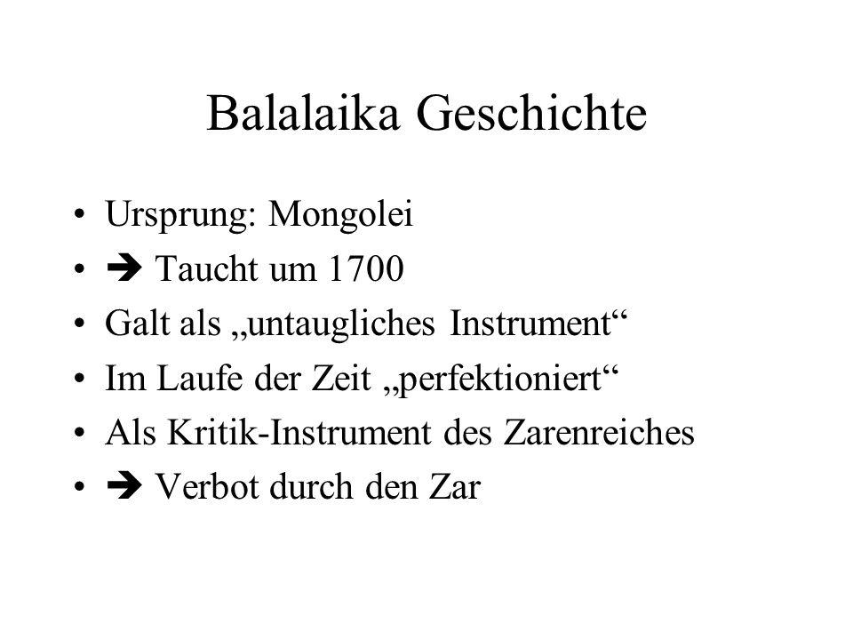 Balalaika Geschichte Ursprung: Mongolei  Taucht um 1700