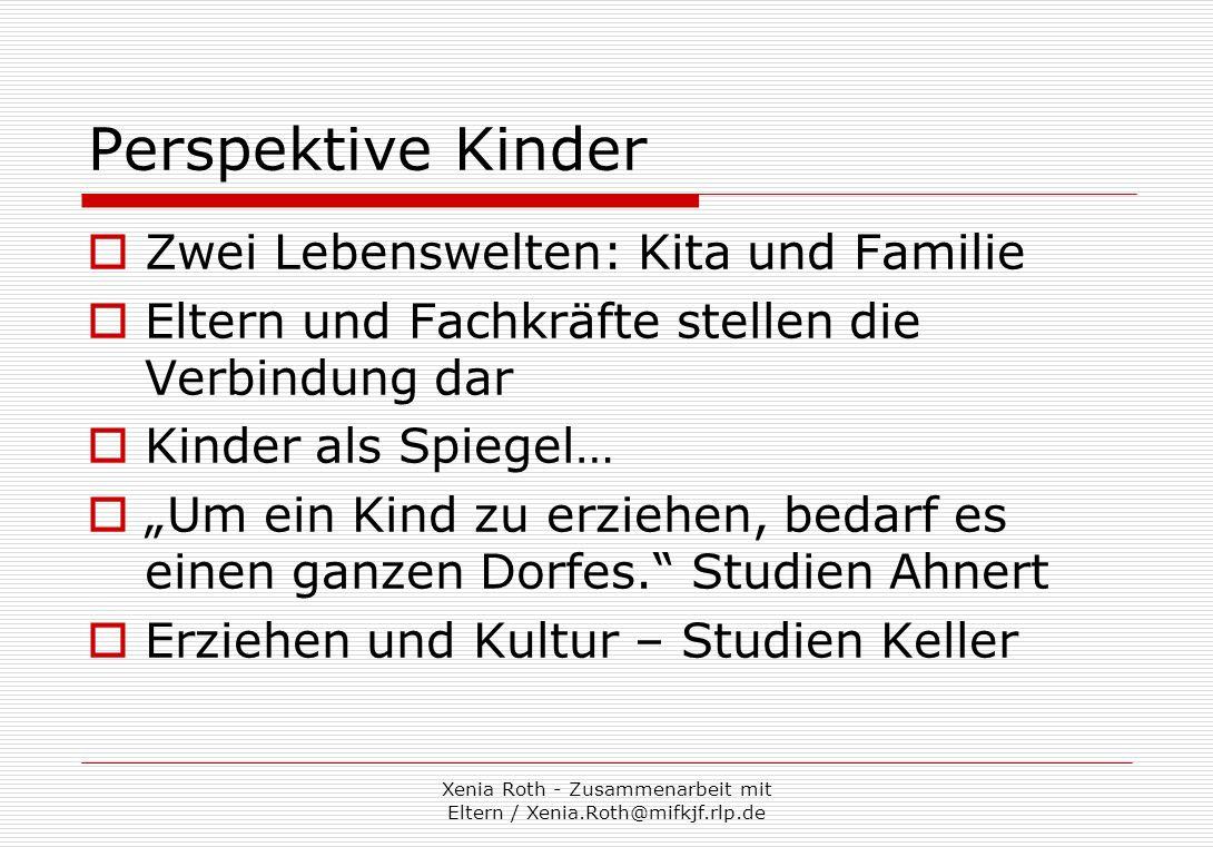 Xenia Roth - Zusammenarbeit mit Eltern / Xenia.Roth@mifkjf.rlp.de