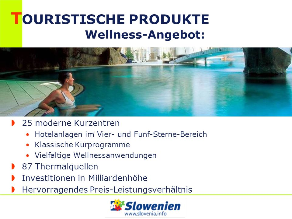 TOURISTISCHE PRODUKTE Wellness-Angebot: