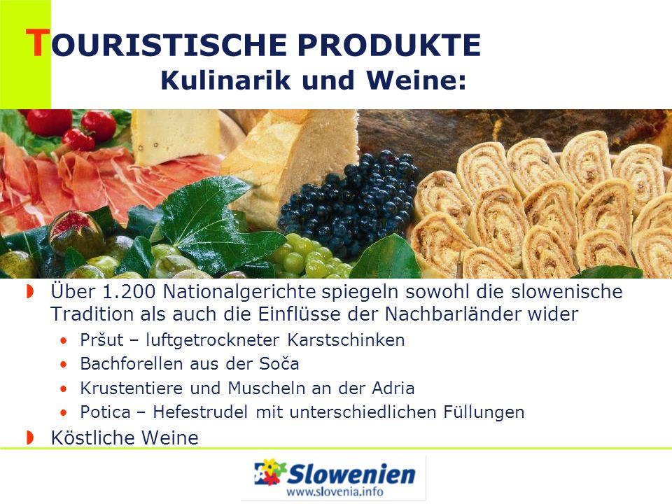 TOURISTISCHE PRODUKTE Kulinarik und Weine: