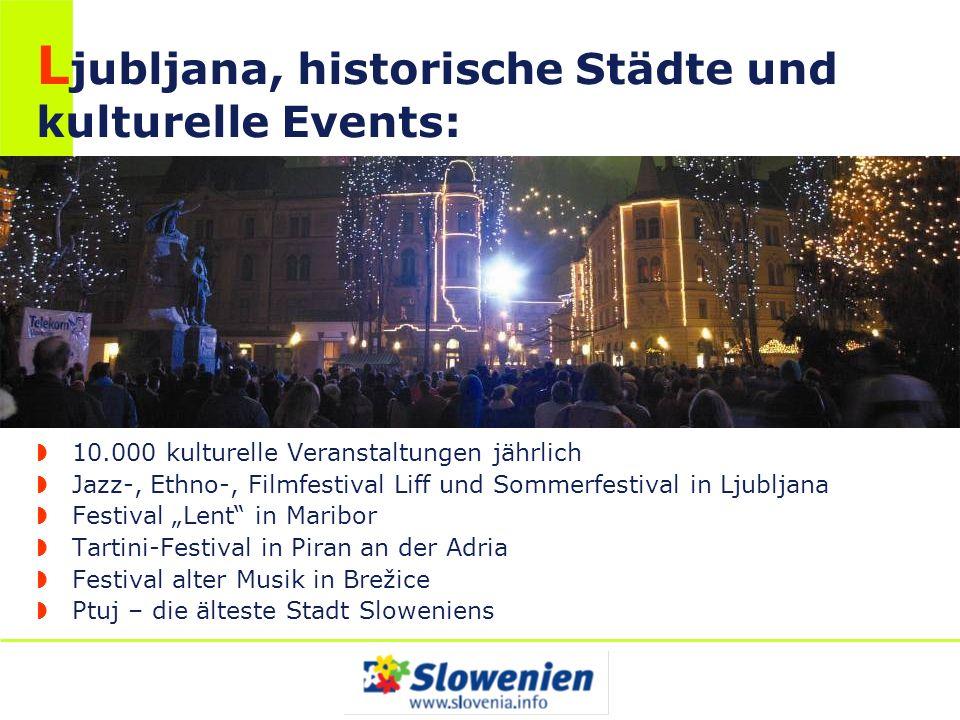Ljubljana, historische Städte und kulturelle Events: