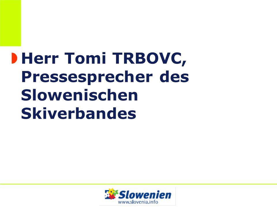 Herr Tomi TRBOVC, Pressesprecher des Slowenischen Skiverbandes