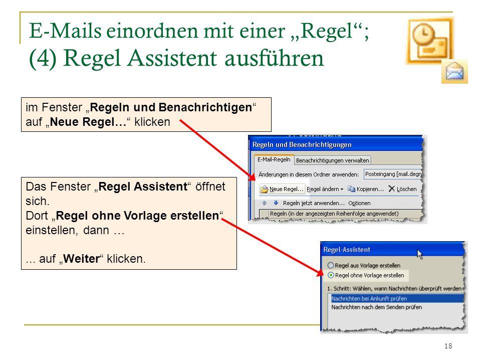 """E-Mails einordnen mit einer """"Regel ; (4) Regel Assistent ausführen"""