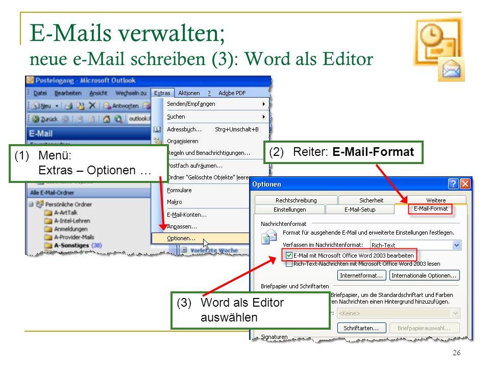 E-Mails verwalten; neue e-Mail schreiben (3): Word als Editor