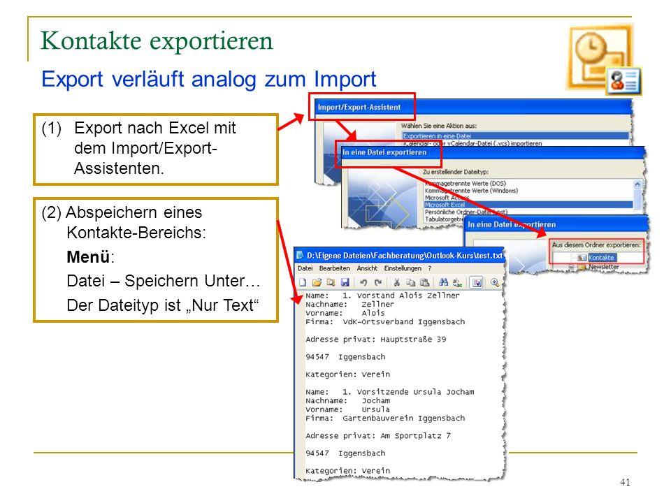 Kontakte exportieren Export verläuft analog zum Import