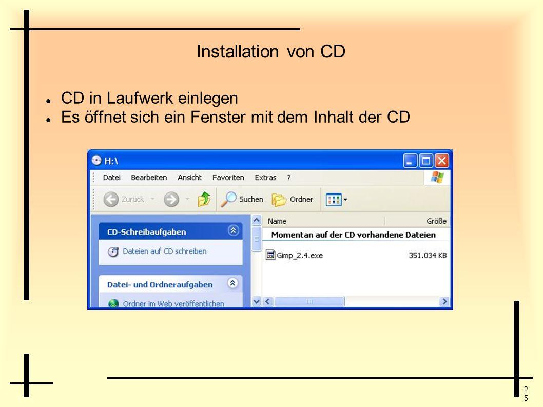 Installation von CD CD in Laufwerk einlegen