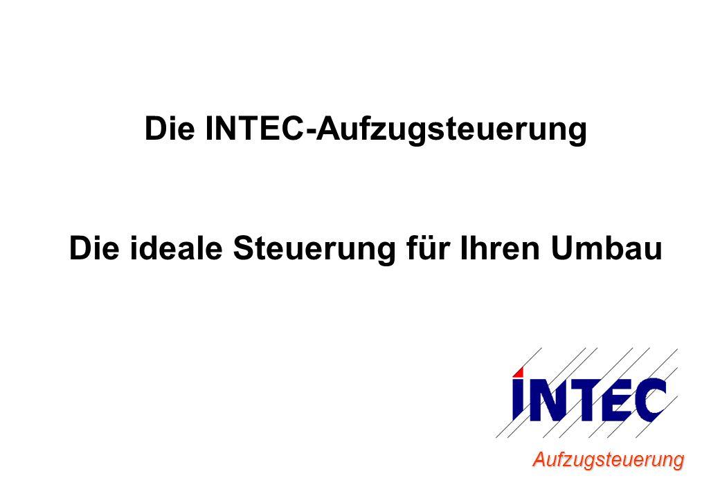 Die INTEC-Aufzugsteuerung Die ideale Steuerung für Ihren Umbau