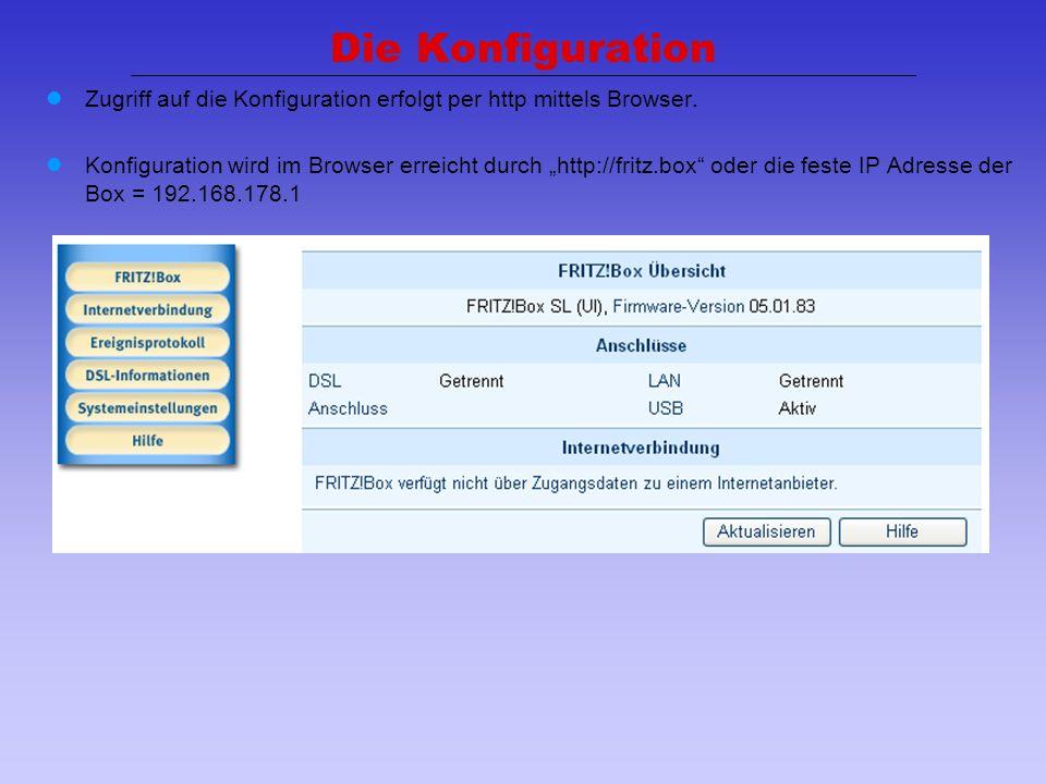 Die Konfiguration Zugriff auf die Konfiguration erfolgt per http mittels Browser.