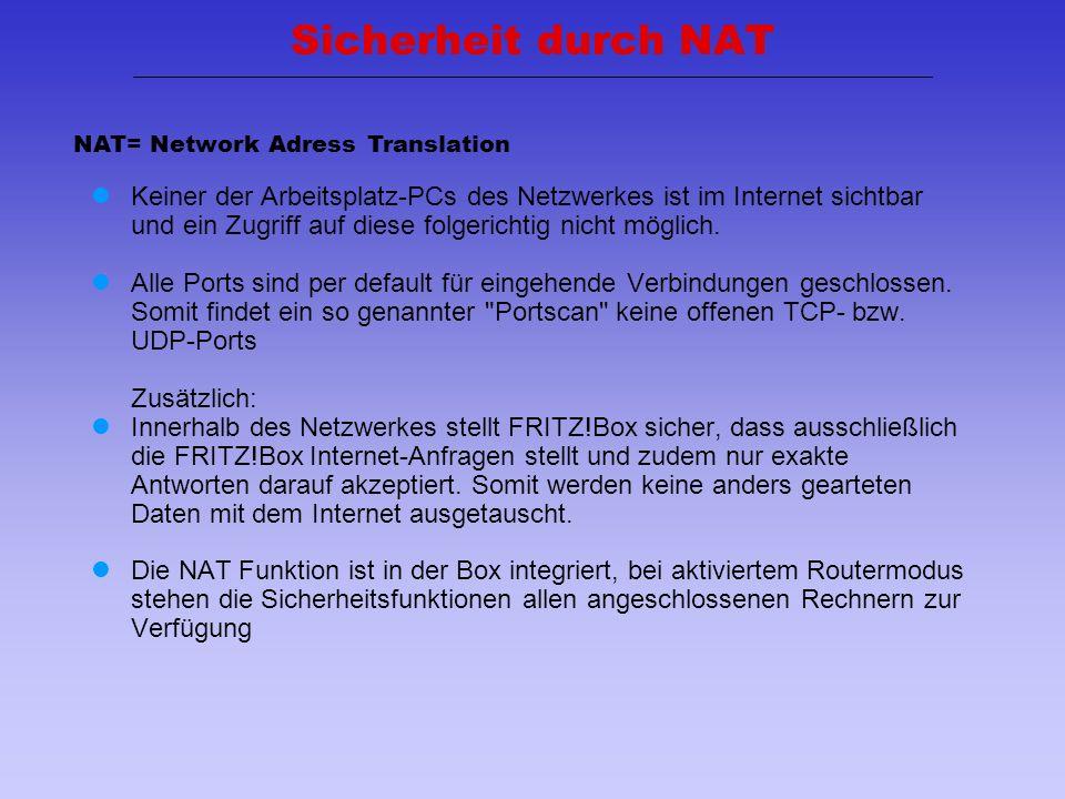 Sicherheit durch NAT NAT= Network Adress Translation.