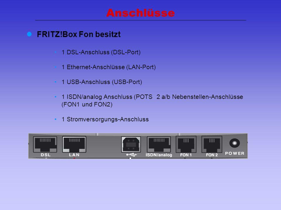 Anschlüsse FRITZ!Box Fon besitzt 1 DSL-Anschluss (DSL-Port)