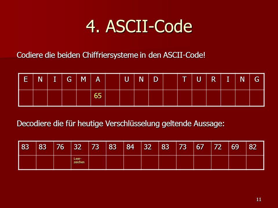 4. ASCII-Code Codiere die beiden Chiffriersysteme in den ASCII-Code!