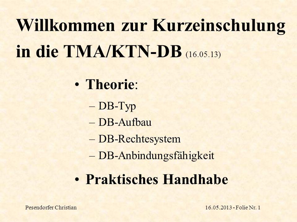 Willkommen zur Kurzeinschulung in die TMA/KTN-DB (16.05.13)