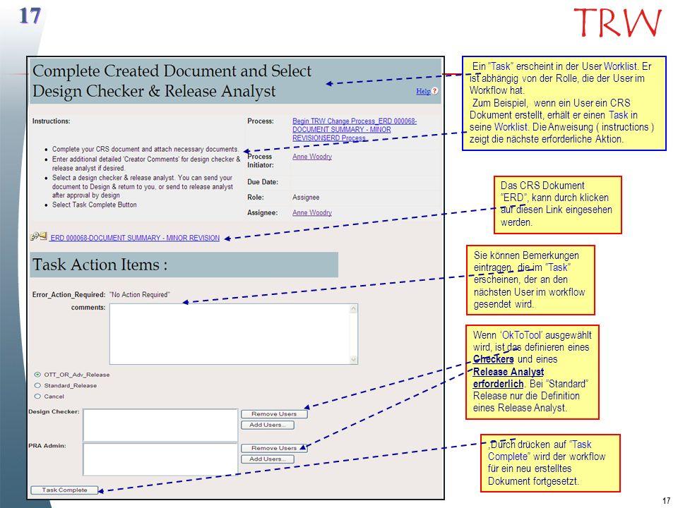 17 Ein Task erscheint in der User Worklist. Er ist abhängig von der Rolle, die der User im Workflow hat.