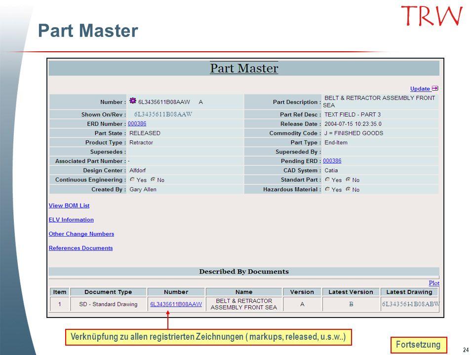 Part Master 6L3435611B08AAW. B. 6L3435611B08ABW. Verknüpfung zu allen registrierten Zeichnungen ( markups, released, u.s.w..)