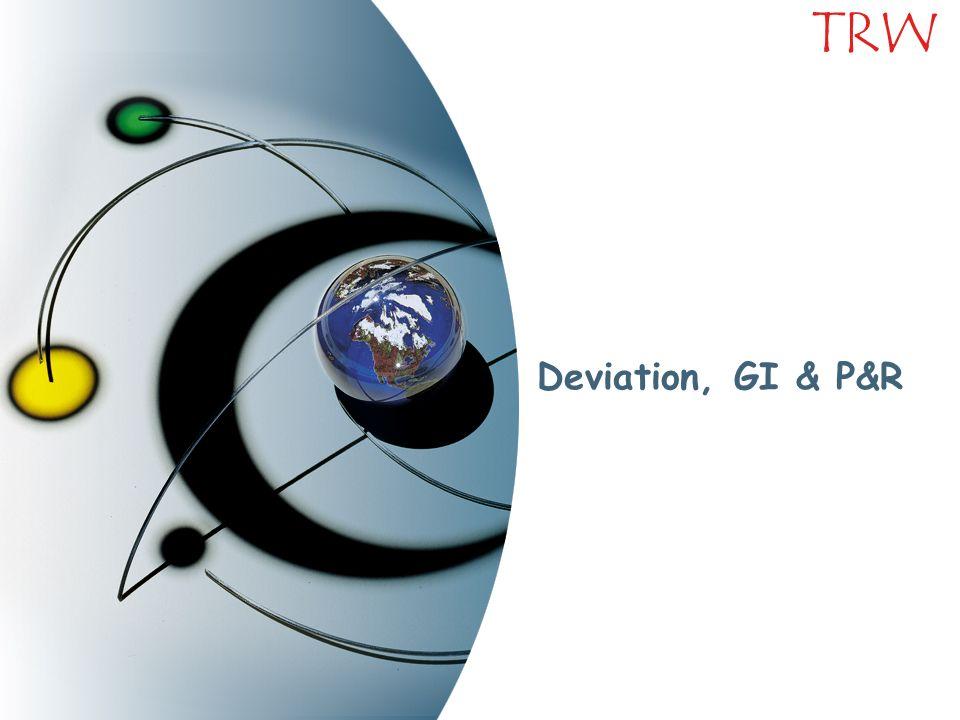 Deviation, GI & P&R
