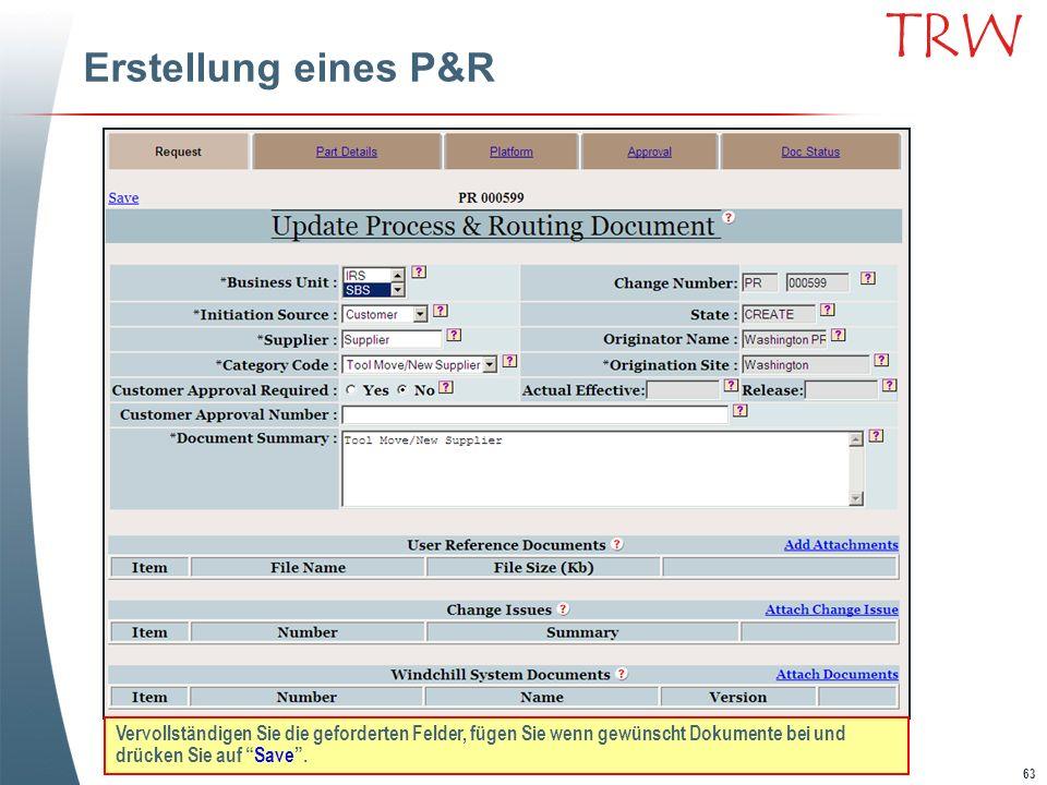 Erstellung eines P&RVervollständigen Sie die geforderten Felder, fügen Sie wenn gewünscht Dokumente bei und drücken Sie auf Save .