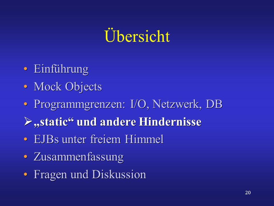 Übersicht Einführung Mock Objects Programmgrenzen: I/O, Netzwerk, DB