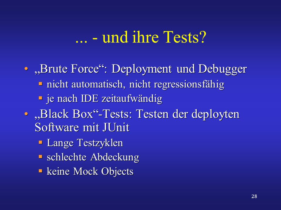 """... - und ihre Tests """"Brute Force : Deployment und Debugger"""