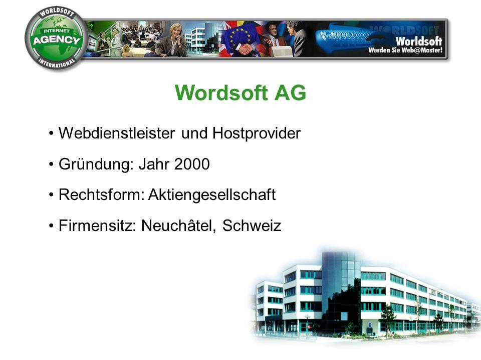 Wordsoft AG Webdienstleister und Hostprovider Gründung: Jahr 2000