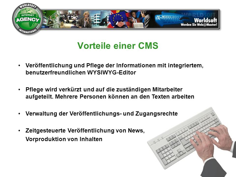 Vorteile einer CMS Veröffentlichung und Pflege der Informationen mit integriertem, benutzerfreundlichen WYSIWYG-Editor.