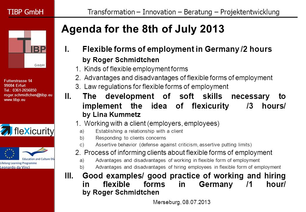 Agenda for the 8th of July 2013
