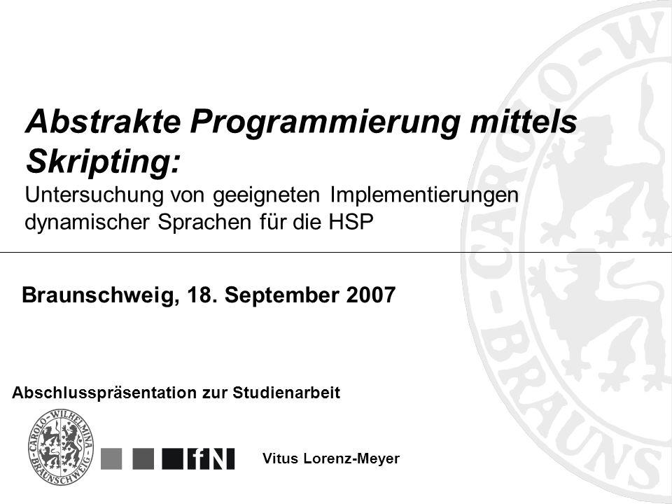 Abstrakte Programmierung mittels Skripting: Untersuchung von geeigneten Implementierungen dynamischer Sprachen für die HSP