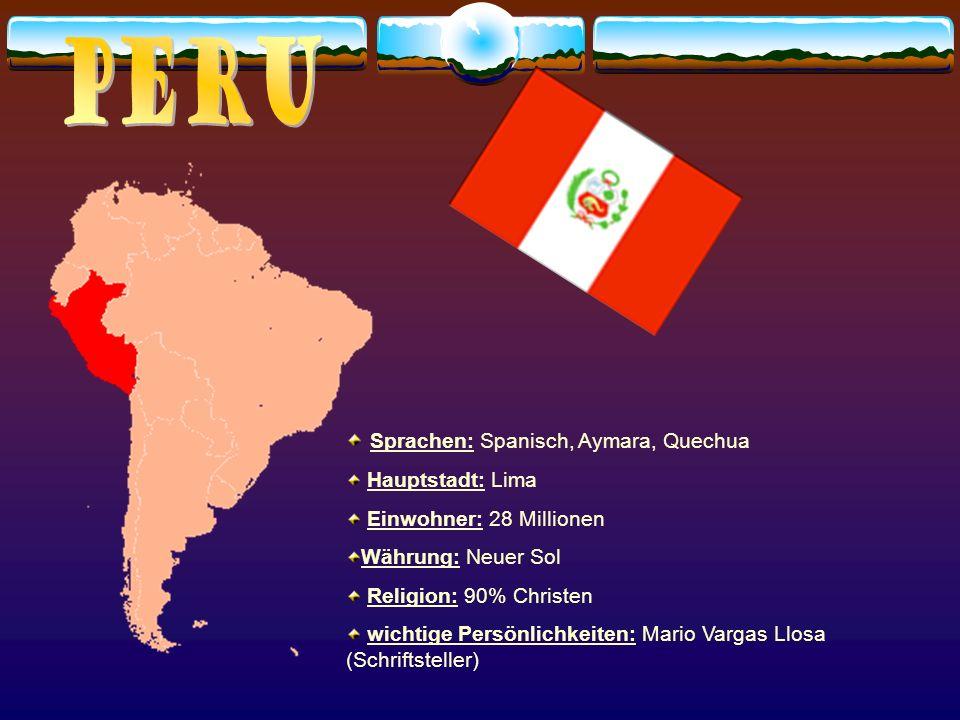 Peru Sprachen: Spanisch, Aymara, Quechua Hauptstadt: Lima