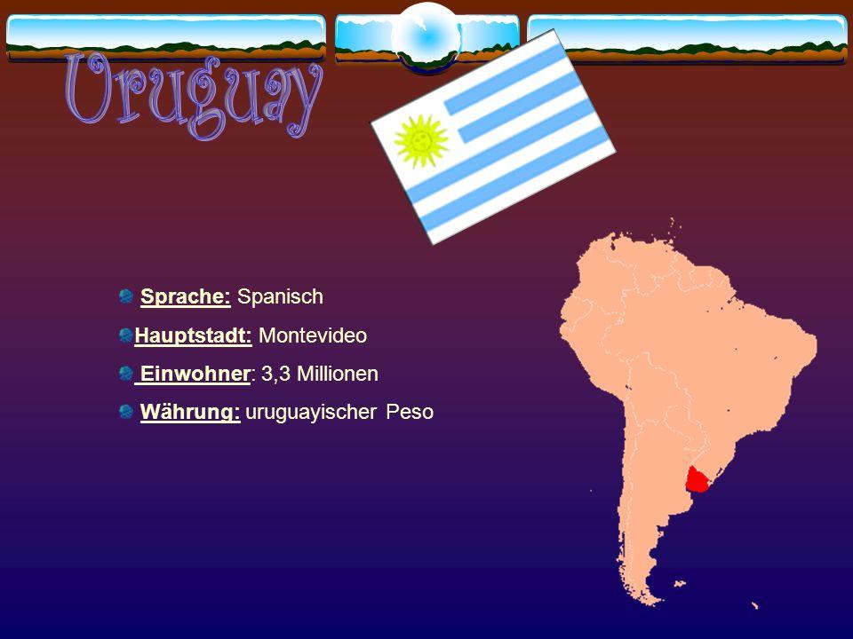 Uruguay Sprache: Spanisch Hauptstadt: Montevideo