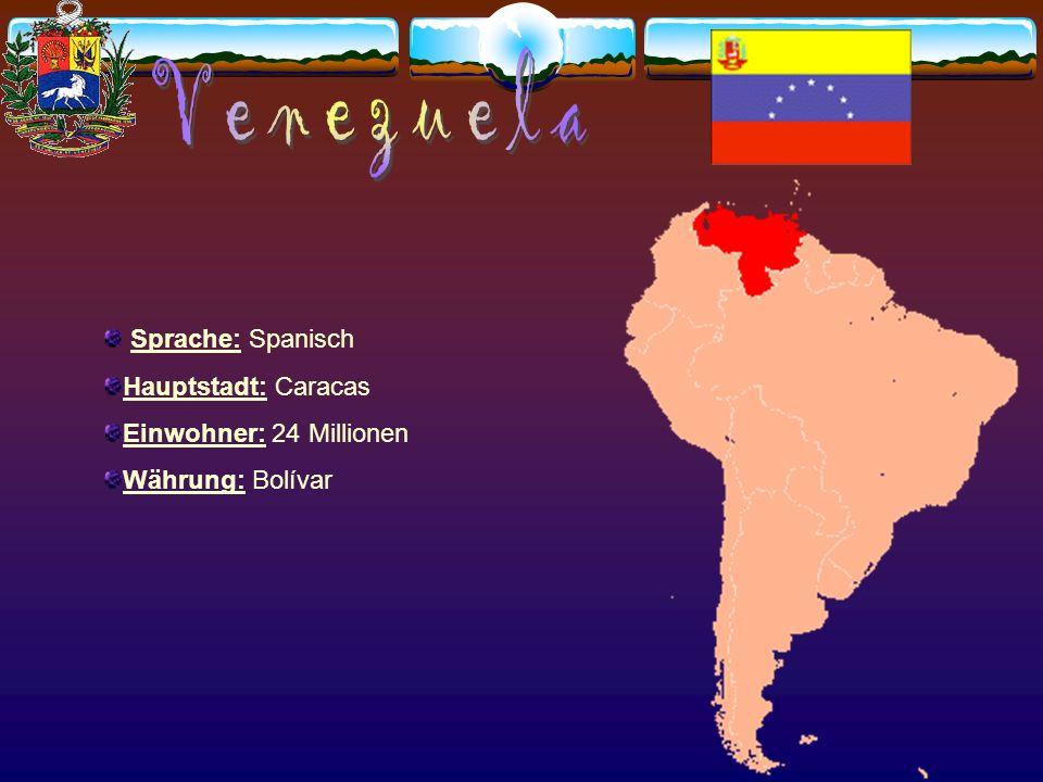 Venezuela Sprache: Spanisch Hauptstadt: Caracas