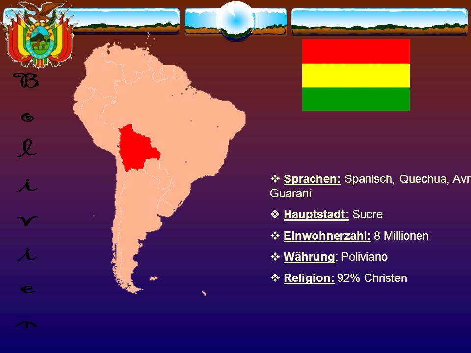 Bolivien Sprachen: Spanisch, Quechua, Avmara, Guaraní