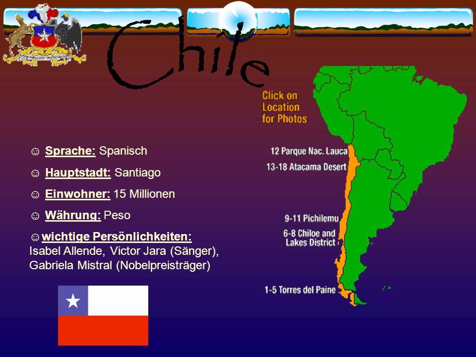 Chile Sprache: Spanisch Hauptstadt: Santiago Einwohner: 15 Millionen
