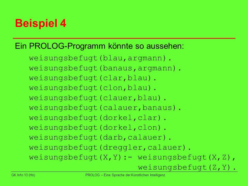 Beispiel 4 Ein PROLOG-Programm könnte so aussehen: