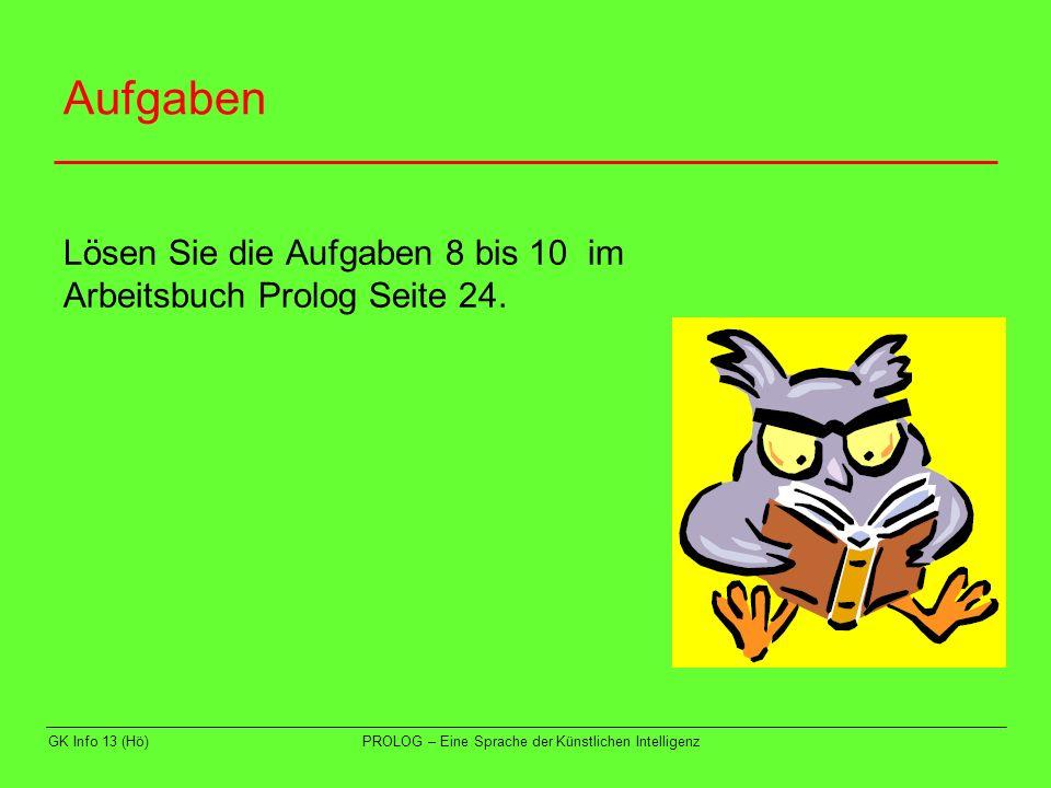Aufgaben Lösen Sie die Aufgaben 8 bis 10 im Arbeitsbuch Prolog Seite 24.